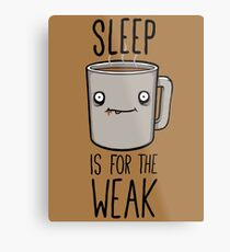 Sleep Is For The Weak Metal Print