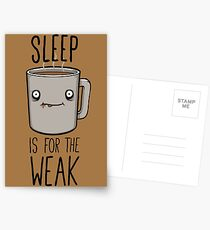 Sleep Is For The Weak Postcards