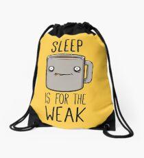 Sleep Is For The Weak Drawstring Bag