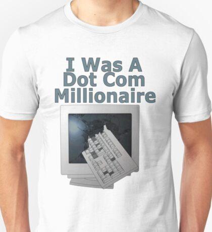 i was a dot com millionaire T-Shirt