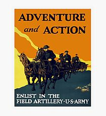 Enlist In The Field Artillery -- WW1 Army Photographic Print