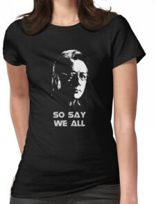 Admiral Adama : So Say We All Womens Fitted T-Shirt