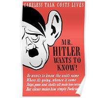 Careless Talk Costs Lives - Mr. Hitler Wants To Know Poster