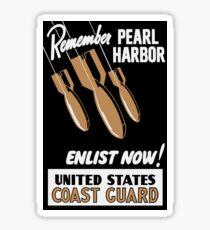 Remember Pearl Harbor Enlist Now -- Coast Guard Sticker