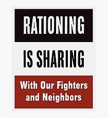 Rationing Is Sharing -- WWII  Photographic Print