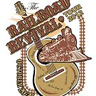 Railroad Revival Tour 2012 by Randy Turnbow