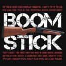 Boomstick! by shaydeychic