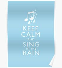 Keep Calm and Sing In The Rain Poster