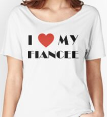 Engaged I Love My Fiancee Women's Relaxed Fit T-Shirt