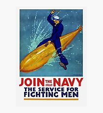 Join The Navy -- The Service For Fighting Men Photographic Print