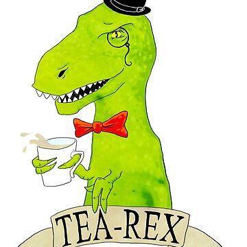 Tea-Rex by sarcochrane