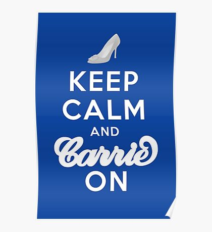 Keep Calm And Carrie On Poster