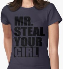 Mr. Steal Your Girl Womens Fitted T-Shirt