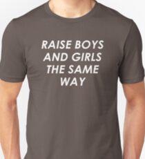 Raise Boys And Girls The Same Unisex T-Shirt