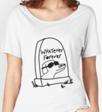 Whatever Forever Women's Relaxed Fit T-Shirt