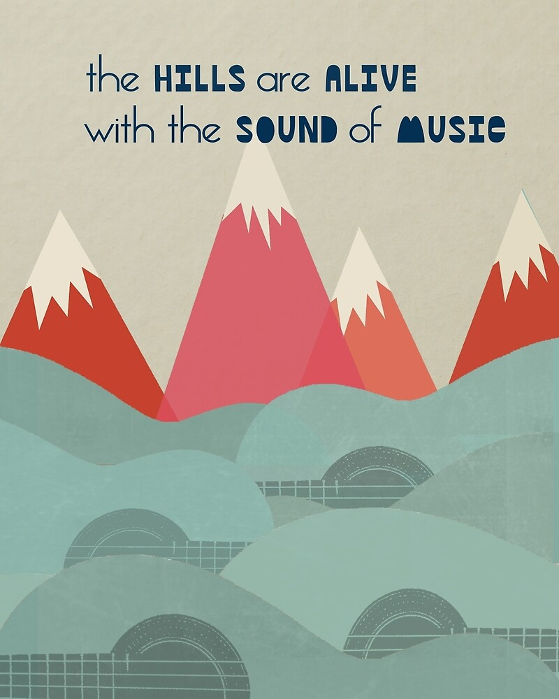 Hills Are Alive - Quote Art  by Paper Sparrow