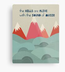 Hills Are Alive - Quote Art  Metal Print