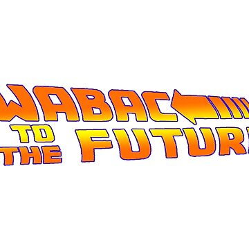 WABAC TO THE FUTURE by JamesBengel