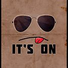 'It's On' Poster by samdesigns