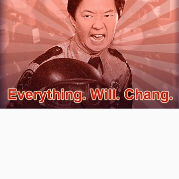 Everything. Will. Chang. by blakethewizz