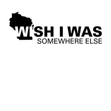 Apathetic State Advertising - Wisconsin by NickGarcia