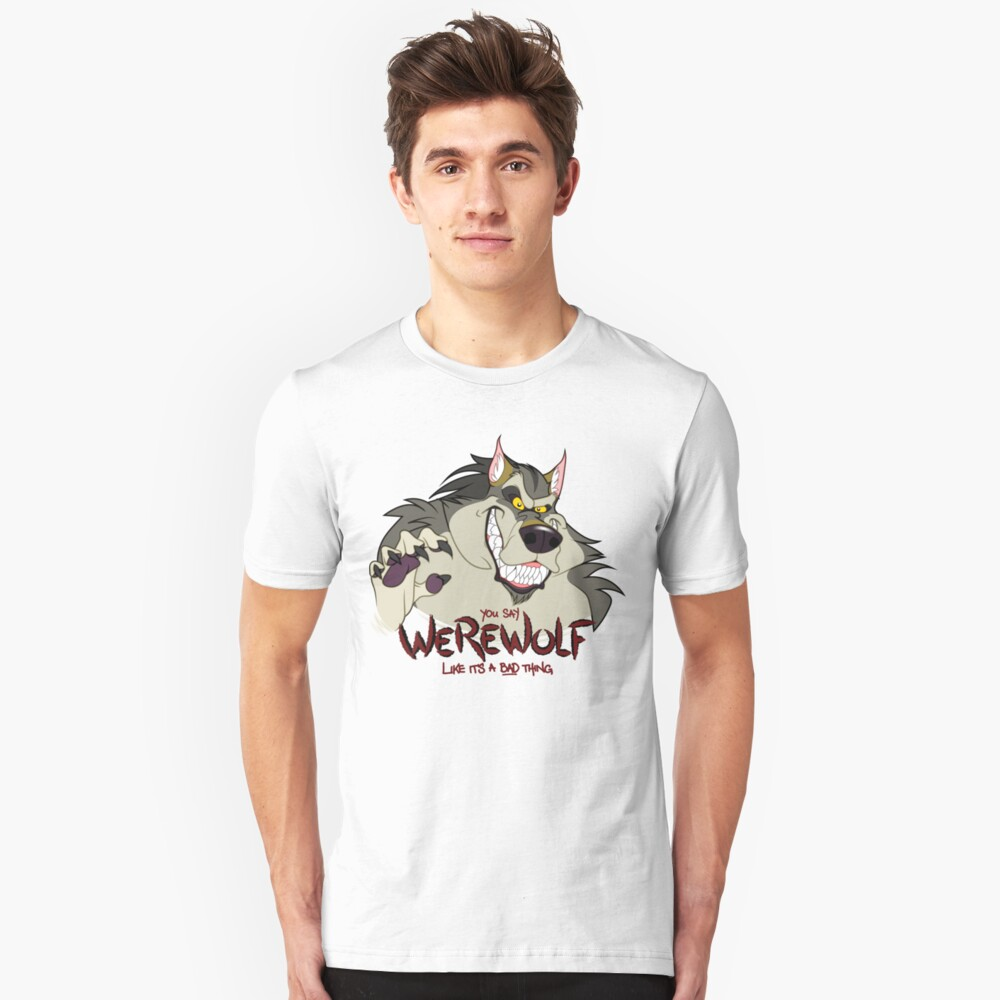 You Say Werewolf Like It's a Bad Thing, Ver. 2.0 (Light Colors) Unisex T-Shirt Front