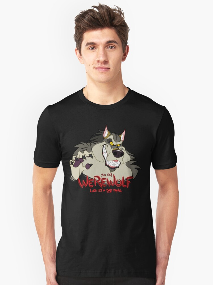 You Say Werewolf Like It's a Bad Thing, Ver. 2.0 (Dark Colors) Unisex T-Shirt Front