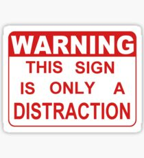 Funny Warning Distraction Sign Sticker