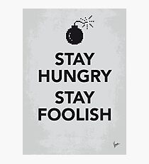 My Stay Hungry Stay Foolish poster Photographic Print