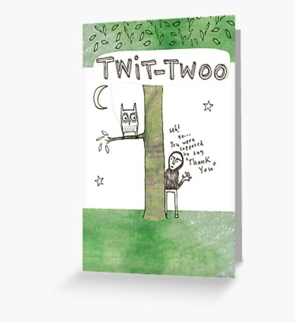 twit-twoo (i mean thank you) Greeting Card