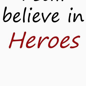 I still believe in heroes by Zephyrial