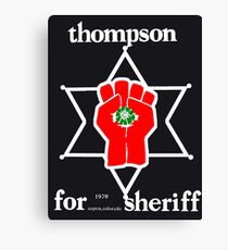 Thompson for sheriff 2 for dark Canvas Print