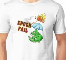 Epoch Fail Unisex T-Shirt