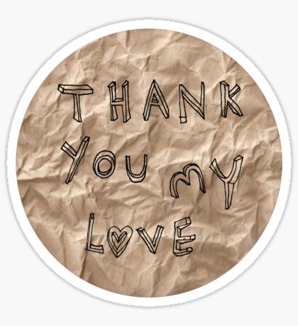 Thank you my love Sticker