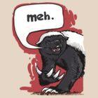 Honey Badger Meh by MudgeStudios