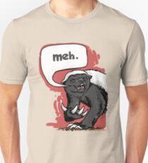 Honey Badger Meh Unisex T-Shirt