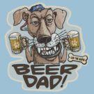 Beer Hound Dad by MudgeStudios