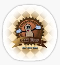 DEEZ NUTS! HA GOT EEM Sticker