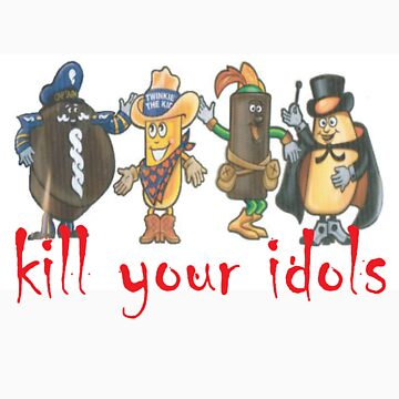 Kill Your Idols by mrwuzzle