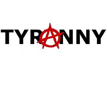 Tyranarchist by nickdaish