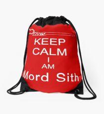 Keep Calm I am Mord Sith Drawstring Bag