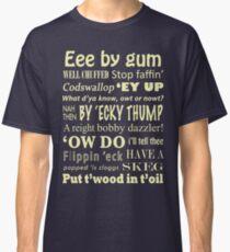 Yorkshire Sayings! Classic T-Shirt