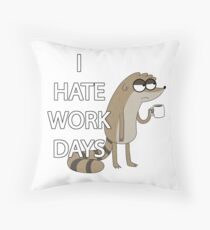 I HATE WORK DAYS Throw Pillow