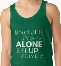 """Your Life is Yours Alone"" quote white T-Shirt"