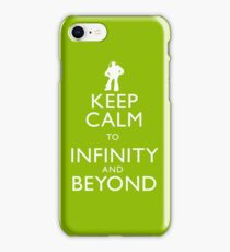 """""""KEEP CALM TO INFINITY AND BEYOND"""" iPhone Case/Skin"""