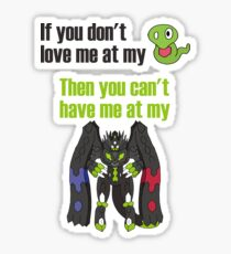 Zygarde - If you don't love me at my Core Sticker