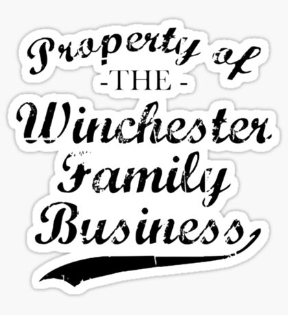 Property of The Winchester Family Business Sticker