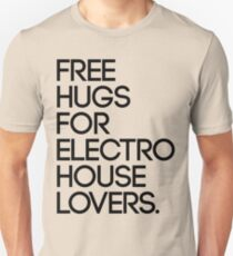 Free Hugs For Electro House Lovers. (Black) T-Shirt