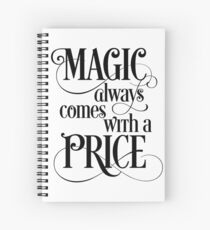 Magic Always Comes With a Price Spiral Notebook
