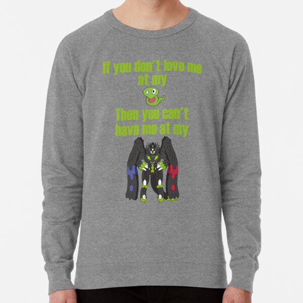 Zygarde - If you don't love me at my Core Lightweight Sweatshirt